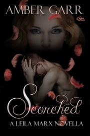 Scorched: A Leila Marx World Novella ebook by Amber Garr