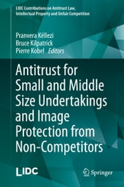 Antitrust for Small and Middle Size Undertakings and Image Protection from Non-Competitors ebook by