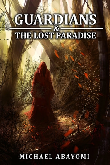 Guardians & The Lost Paradise (Book 1 - 6) ebook by Michael Abayomi