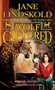 Wolf Captured ebook by Jane Lindskold
