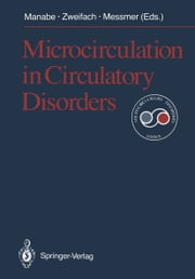 Microcirculation in Circulatory Disorders ebook by Hisao Manabe, Benjamin W. Zweifach, Konrad Messmer