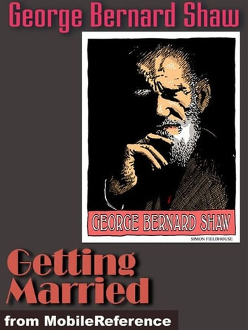 Getting Married (Mobi Classics) ebook by George Bernard Shaw