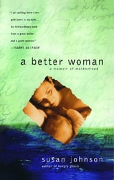 A Better Woman - A Memoir ebook by Susan Johnson