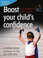 Boost your child's confidence ebook by Lucy Morgans,Steve Hemsley