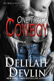 One Track Cowboy ebook by Delilah Devlin