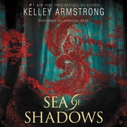 Sea of Shadows audiobook by Kelley Armstrong