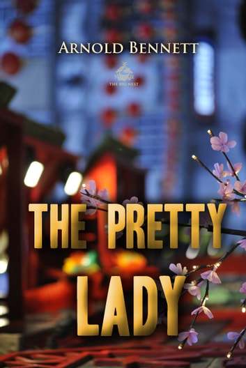 The Pretty Lady ebook by Arnold Bennett