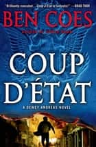 Coup d'Etat - A Dewey Andreas Novel ebook by Ben Coes