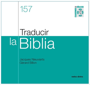 Traducir la Biblia eBook by Gérard Billon,Jacques Nieuviarts
