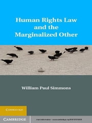 Human Rights Law and the Marginalized Other ebook by William Paul Simmons