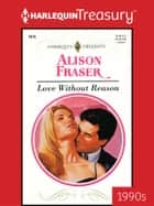 Love Without Reason ebook by Alison Fraser