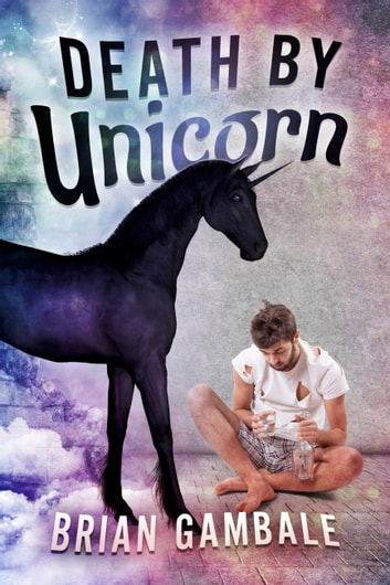 Death By Unicorn ebook by Brian Gambale
