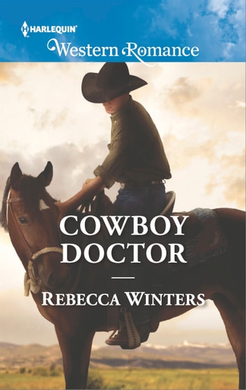 Cowboy Doctor ebook by Rebecca Winters