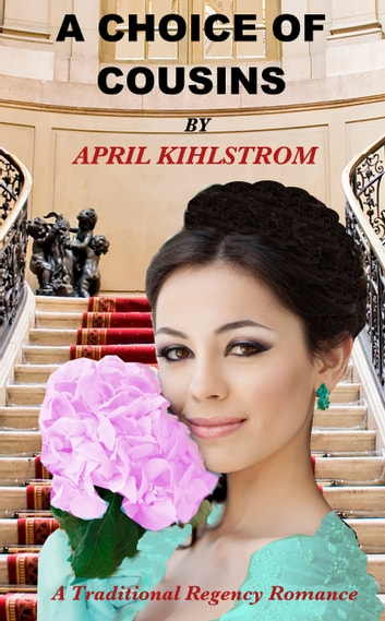 A Choice of Cousins ebook by April Kihlstrom