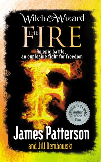 Witch & Wizard: The Fire ebook by James Patterson