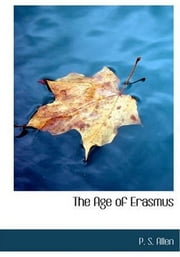 The Age Of Erasmus ebook by P. S. Allen
