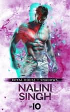 Royal House of Shadows: Part 10 of 12 Ebook di Nalini Singh