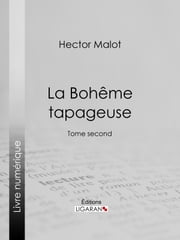 La Bohême tapageuse - Tome second ebook by Kobo.Web.Store.Products.Fields.ContributorFieldViewModel