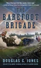 The Barefoot Brigade eBook by Douglas C. Jones