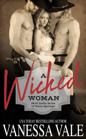 A Wicked Woman ebook by Vanessa Vale