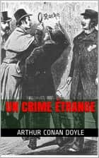 Un crime étrange eBook by Arthur Conan Doyle