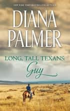Long, Tall Texans: Guy ebook by Diana Palmer