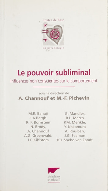 Le Pouvoir subliminal - Influences non conscientes sur le comportement ebook by Ahmed Channouf,Marie-France Pichevin