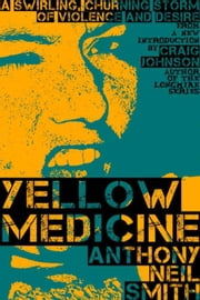 Yellow Medicine - Billy Lafitte, #1 ebook by Anthony Smith