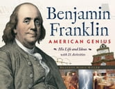 Benjamin Franklin, American Genius: His Life and Ideas with 21 Activities ebook by Miller, Brandon Marie