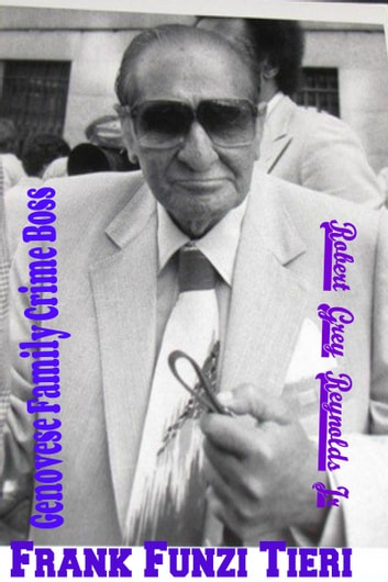 Frank Funzi Tieri Genovese Family Crime Boss ebook by Robert Grey Reynolds Jr