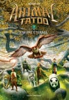 Animal Tatoo saison 1, Tome 07 - L'arbre éternel ebook by Marie Leymarie, Marie Lu