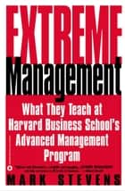 Extreme Management ebook by Mark Stevens