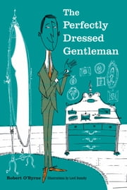 The Perfectly Dressed Gentleman ebook by Robert O'Byrne