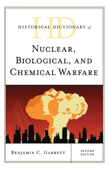 The A to Z of Nuclear, Biological and Chemical Warfare (The A to Z Guide Series)