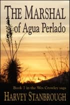 The Marshal of Agua Perlado ebook by Harvey Stanbrough
