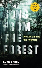 Song from the Forest - My Life among the Pygmies ebook by Louis Sarno, Alex Shoumatoff, Michael Obert