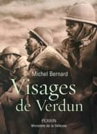 Visages de Verdun ebook by Michel BERNARD