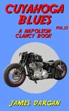 Cuyahoga Blues - Napoleon Clancy Books, #2 ebook by James Dargan