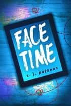 Face Time ebook by S. J. Pajonas