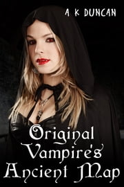 Original Vampires Ancient Map ebook by Alasdair K Duncan