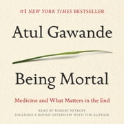 Being Mortal - Medicine and What Matters in the End livre audio by Atul Gawande