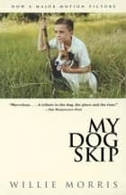 My Dog Skip e-bok by Willie Morris