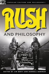 Rush and Philosophy - Heart and Mind United ebook by Jim Berti,Durrell Bowman