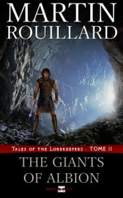 The Giants of Albion - Tales of the Lorekeepers (Tome 2) ebook by Martin Rouillard