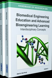 Handbook of Research on Biomedical Engineering Education and Advanced Bioengineering Learning - Interdisciplinary Concepts ebook by Ziad O. Abu-Faraj