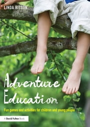 Adventure Education - Fun games and activities for children and young people ebook by Linda Ritson