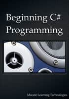 Beginning C# Programming ebook by Iducate Learning Technologies