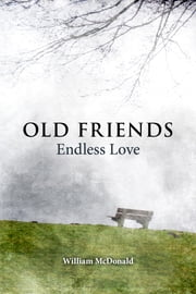 Old Friends (Endless Love) ebook by William McDonald