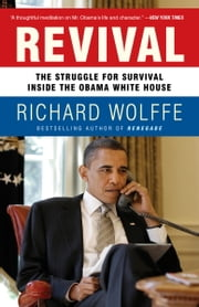 Revival - The Struggle for Survival Inside the Obama White House ebook by Richard Wolffe