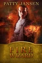 Fire Wizard ebook by Patty Jansen
